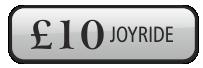 £10 JOYRIDE