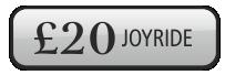 £20 Joy Ride