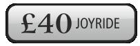 £40 Joy Ride