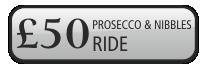 £50 Prosecco & Nibbles Ride